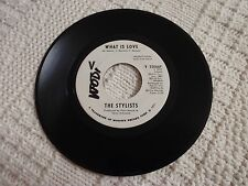 NORTHERN SOUL THE STYLISTS WHAT IS LOVE/SAME PROMO. V.I.P. 25066