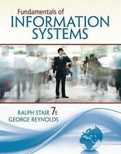 Fundamentals of Information Systems by Stair, Ralph; Reynolds, George
