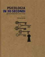 PSICOLOGIA IN 30 SECONDI,50 teorie fondamentali in mezzo minuto-Christian Jarret
