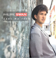 "Philippe Swan 7"" Dans Ma Rue - France (VG+/VG+)"