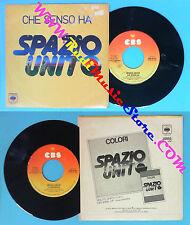 LP 45 7'' SPAZIO UNITO Che senso ha Filastrocca 1980 italy italy no cd mc dvd