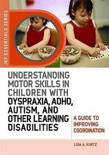 Understanding Motor Skills in Children with Dyspraxia, ADHD, Autism, and Other L