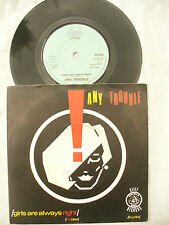 ANY TROUBLE GIRLS ARE ALWAYS RIGHT / NO IDEA stiff 94 SIGNED Clive ....... 45rpm