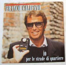 """FRANCO CALIFANO - IO PER LE STRADE DI QUARTIERE - NON PUOI DIRE A- 45gg 7"""" NUOVO"""