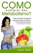 Como Acelerar Seu Metabolismo? : Uma Maneira Saudável e Sustentável de...