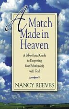 A Match Made in Heaven: A Bible-Based Guide to Deepening Your Relationship with