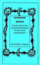 DIVINATION MAGICK book magic psychic ability esp supernatural NEW AGE instant!--
