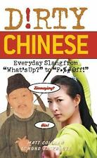 Dirty Chinese: Everyday Slang from (Dirty Everyday Slang) by Coleman, Matt, Bac