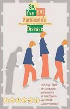 NEW So, I've Got Parkinson's Disease by Terry Rummins