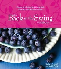 The Back in the Swing Cookbook: Recipes for Eating and Living Well Every Day Aft