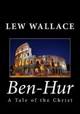 Ben-Hur : A Tale of the Christ by Lew Wallace (2013, Paperback)