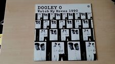 Dooley O – Watch My Moves 1990 12""