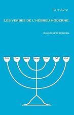 Les Verbes de l'hébreu Moderne. Cahier D'exercices by Rut Avni (2017, Paperback)
