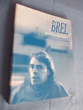 Jacques Brel par Eric Zimmermann et J.P Leloir Editions Carpentier 1998