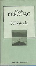 LIBRO=KEROUAC JACK - SULLA STRADA - LA BIBLIOTECA DI REPUBBLICA