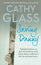 Saving Danny by Cathy Glass NEW