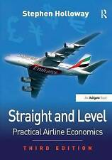 Straight and Level: Practical Airline Economics, Good Condition Book, Holloway,