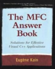 The MFC Answer Book: Solutions for Effective Visual C++ Applications Kain, Euge