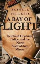 A Ray of Light: Reinhard Heydrich, Lidice, and the North Staffordshire Miners (P
