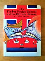 1ST EDITION TIN POT FOREIGN GENERAL AND THE OLD IRON WOMAN. RAYMOND BRIGGS FIRST