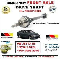 FOR VW JETTA III 1.9TDi 2.0TDi +16V 2005-2010 1x NEW FRONT AXLE RIGHT DRIVESHAFT