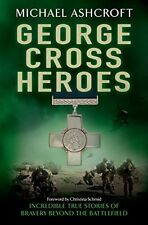 MICHAEL ASHCROFT __ GEORGE CROSS HEROES  __ BRAND NEW __ FREEPOST UK