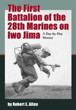 The First Battalion of the 28th Marines on Iwo Jima: A Day-By-Day-ExLibrary