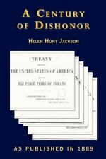 A Century of Dishonor by Helen Jackson (2001, Paperback, Reprint)