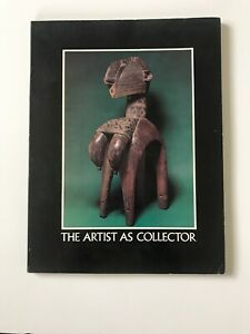 The Artist as Collector 1975 exh.cat Arts of Africa, Oceania, Amerindians & Sant
