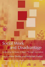 Social Work and Disadvantage: Addressing the Roots of Stigma Through Associatio…