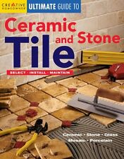 Ultimate Guide to Ceramic & Stone Tile: Select, Install, Maintain (Home Improvem