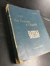 V25 L'ART DANS LES TRAVAUX A' L'AIGUILLE libro d'arte in francese RARO!