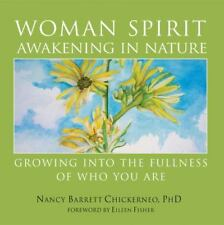 Woman Spirit Awakening in Nature: Growing Into the Fullness of Who You Are