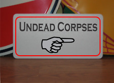 Undead Corpses Metal Sign