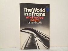 The World in a Frame: What We See in Films - Leo Braudy (Westerns, Godard, Genre