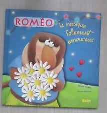 Roméo le nasique follement amoureux