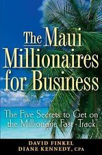 The Maui Millionaires for Business: The Five Secrets to Get on the Millionaire F