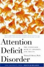 Attention Deficit Disorder: The Unfocused Mind in Children and Adults Yale Univ