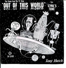 "Tony Hatch 7"" Out Of This World / Cyril's Tune (Pye,UK,1962) 60s TV series song"