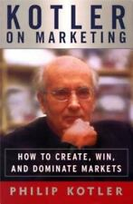 Kotler on Marketing: How to Create