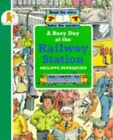 A Busy Day at the Railway Station (Busy Days) by Dupasquier, Philippe Paperback