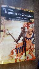 Un roman la guerre de cent ans vu par ses témoins Claude Faisandier