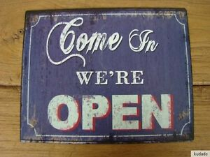 Nr.H0006 OPEN - SCHILD - Blechschild - Nostalgie - Come in we`re open