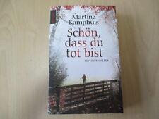Martine Kamphuis - SCHÖN, DASS DU TOT BIST - Psychothriller -TB - Knaur (19126)