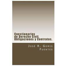 Cuestionarios de Derecho Civil para estudiantes y opositores. Obligaciones y...