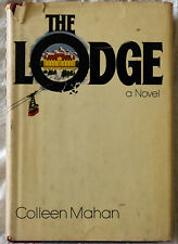 Colleen Mahan: The Lodge First Edition Signed by The Author HC/DJ