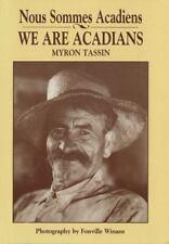 We Are Acadians: Nous Sommes Acadiens by Tassin, Myron