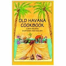 Old Havana Cookbook: Cuban Recipes in Spanish and English Bilingual Cookbooks