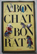 A bon chat bon rat La FONTAINE GRANVILLE Delpire 1968