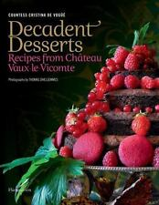 Decadent Desserts: Recipes from Chateau Vaux-le-Vicomte-ExLibrary